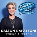 Strike A Match (American Idol Top 3 Season 15)/Dalton Rapattoni