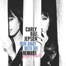 Run Away With Me (Remixes Part Two)/Carly Rae Jepsen