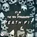Death Pit (Original Mix)/D.I.B., The Two Strangers