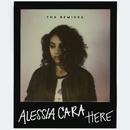 Here (The Remixes)/Alessia Cara