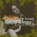 I've Always Kept A Unicorn - The Acoustic Sandy Denny/Sandy Denny