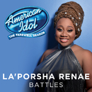 Battles (American Idol Top 3 Season 15)/La'Porsha Renae
