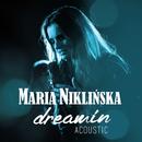 Dreamin' (Akustycznie)/Maria Niklińska