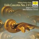 Mozart: Concertos For Violin And Orchestra, K.216, K.218 & K.219/Berliner Philharmoniker, Wolfgang Schneiderhan