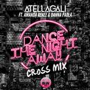 Dance The Night Away (Cross Mix) (feat. Amanda Renee, Danna Paola)/AtellaGali