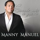 Cuando Más Te Quería (feat. Milly Quezada)/Manny Manuel