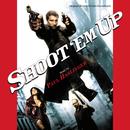Shoot 'Em Up (Original Motion Picture Soundtrack)/Paul Haslinger