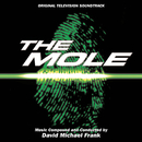 The Mole (Original Television Soundtrack)/David Michael Frank