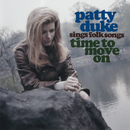 Patty Duke Sings Folk Songs - Time To Move On/Patty Duke