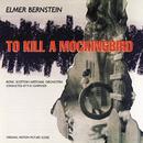 To Kill A Mockingbird (Original Motion Picture Score)/Elmer Bernstein