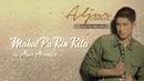 Mahal Pa Rin Kita (Lyric Video)/Aljur Abrenica