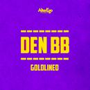 Goldlined (feat. Maggie)/Den BB