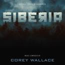 Siberia (Original Television Soundtrack)/Corey Wallace