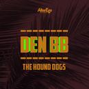 The Hound Dogs/Den BB