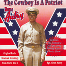 The Cowboy Is A Patriot (Original Radio Broadcast Recordings From World War 2)/Gene Autry