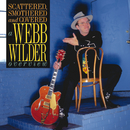 Scattered, Smothered And Covered: A Webb Wilder Overview/Webb Wilder