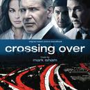Crossing Over (Original Motion Picture Soundtrack)/Mark Isham
