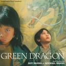 Green Dragon (Original Motion Picture Soundtrack)/Jeff Danna, Mychael Danna