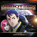 Robotech: The Shadow Chronicles (Original Motion Picture Soundtrack)/Scott Glasgow