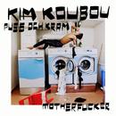 Puss och Kram Motherfucker/KIM KOUBOU