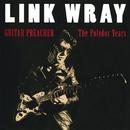 Guitar Preacher - The Polydor Years/Link Wray