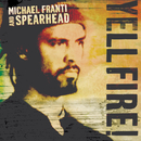 Yell Fire!/Michael Franti & Spearhead