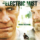 In The Electric Mist (Original Motion Picture Soundtrack)/Marco Beltrami