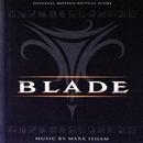 Blade (Original Motion Picture Score)/Mark Isham