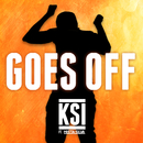 Goes Off (feat. Mista Silva)/KSI