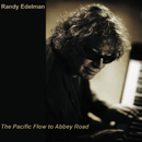 The Pacific Flow To Abbey Road/Randy Edelman