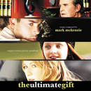 The Ultimate Gift (Original Motion Picture Soundtrack)/Mark Mckenzie