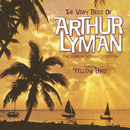 The Very Best Of Arthur Lyman (The Sensual Sounds Of Exotica)/Arthur Lyman