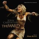 The Ward (Original Motion Picture Soundtrack)/Mark Kilian