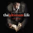 The Ultimate Life (Original Motion Picture Soundtrack)/Mark Mckenzie