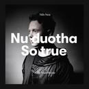 Nu duohta - So True (feat. Mari Boine)/Nils Noa