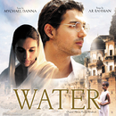 Water (Original Motion Picture Sounddtrack)/Mychael Danna, A.R. Rahman