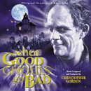 When Good Ghouls Go Bad (Original Soundtrack Recording)/Christopher Gordon