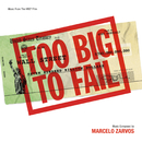 Too Big To Fail (Music From The HBO Film)/Marcelo Zarvos