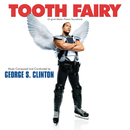 Tooth Fairy (Original Motion Picture Soundtrack)/George S. Clinton