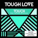 Touch (Remixes) (feat. Arlissa)/Tough Love