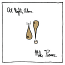 At Night, Alone./Mike Posner