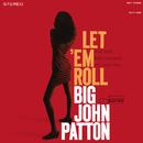 Let 'Em Roll/Big John Patton