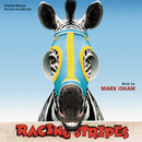 Racing Stripes (Original Motion Picture Soundtrack)/Mark Isham