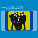 Hey Girl Don't Bother Me: The Best Of The Tams/The Tams