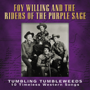 Tumbling Tumbleweeds (10 Timeless Western Songs)/Foy Willing, Riders Of The Purple Sage