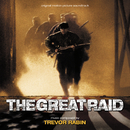 The Great Raid (Original Motion Picture Soundtrack)/Trevor Rabin