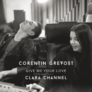 Give Me Your Love/Corentin Grevost, Clara Channel