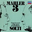 Mahler: Symphony No. 3/Sir Georg Solti, Helga Dernesch, Chicago Symphony Orchestra Women's Chorus, Glen Ellyn Children's Chorus, Chicago Symphony Orchestra