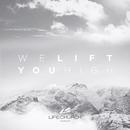We Lift You High/Life.Church Worship