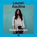 Kicks (Remixes)/Lauren Aquilina